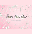 happy new year and falling silver confetti vector image