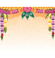 indian garland background great design with place vector image vector image