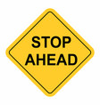 stop ahead sign vector image vector image