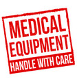medical equipment handle with care grunge rubber vector image vector image