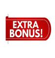 extra bonus banner design vector image vector image