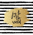 Joy to the world Hand drawn vector image vector image