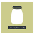 use glass jar zero waste concept vector image vector image