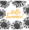 hello summer greeting card with sunflowers vector image vector image