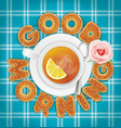 good morning of cookies a cup of tea vector image vector image