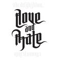 Love and Hate lettering vector image