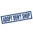 square grunge blue adopt dont shop stamp vector image vector image