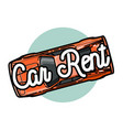 color vintage car rent emblem vector image vector image