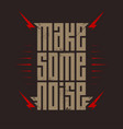 make some noise - music poster with red lightning vector image vector image