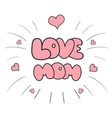 Sticker I love mom vector image