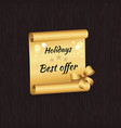 holidays best offer inscription golde paper scroll vector image