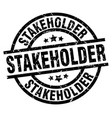 stakeholder round grunge black stamp vector image vector image