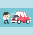 stressed businessman near broken car vector image