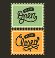 we are open and we are close artistic sign script vector image vector image