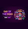 day of the dead neon banner design vector image vector image
