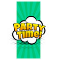 party time ecpression in comic style vector image vector image