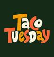 taco tuesday vector image vector image