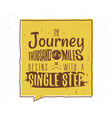 the journey of a thousand miles inspiring creative vector image vector image