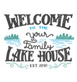 welcome to the lake house sign vector image vector image
