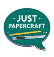 Just Papercraft Poster vector image vector image