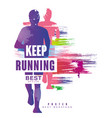keep running best gesign colorful poster template vector image