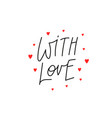 with love pink heart calligraphy quote lettering vector image