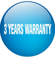 3 years warranty blue round gel isolated push vector image vector image