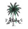 aloha hand lettering with palm tree vector image