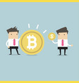 businessmen comparing between bitcoin and dollar vector image
