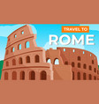 coliseum in rome travel to italy italian vector image vector image