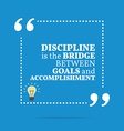 Inspirational motivational quote Discipline is the vector image vector image