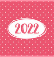 2022 card on pastel pink polka dots background vector image vector image