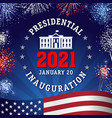 presidential inauguration 2021 lettering fireworks vector image
