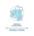 response to treatment concept icon vector image vector image