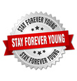 stay forever young 3d silver badge with red ribbon vector image vector image