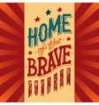 Home of the Brave vector image vector image