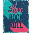 I love rock and roll vector image