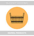 bucket wooden flat icon object of barrel vector image vector image