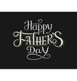 Happy Fathers Day Lettering on chalkboard vector image vector image