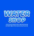 stylish logo water shop bright font vector image