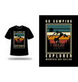t-shirt go camping explorer mountain are calling vector image vector image
