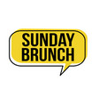 sunday brunch speech bubble vector image vector image
