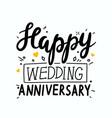 happy wedding anniversary hand drawn lettering vector image