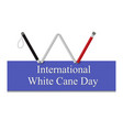 white cane safety day ill vector image