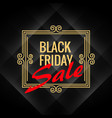 black friday sale poster with artistic frame vector image vector image