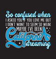 california quotes and slogan good for t-shirt so vector image vector image