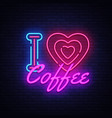 i love coffee neon sign coffee shop design vector image vector image