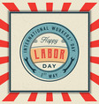 labor day badge international workers day vector image vector image