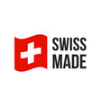 swiss made switzerland flag seal icon vector image vector image