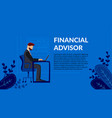 flat banner financial advisor businessman vector image